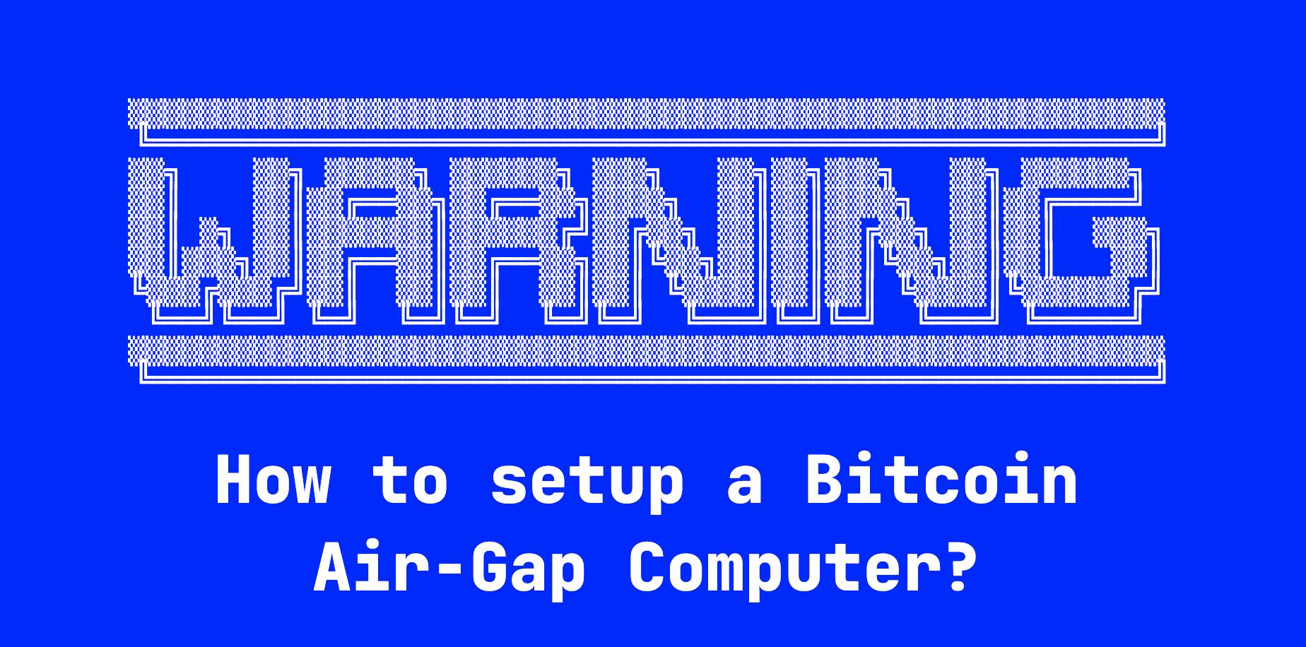 How to setup a Bitcoin Air-Gap Computer